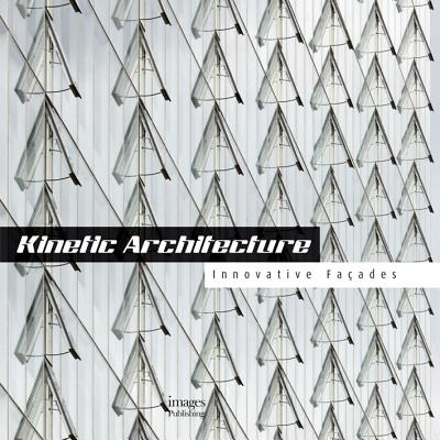 Kinetic Architecture By Fortmeyer, Russell/ Charles Linn